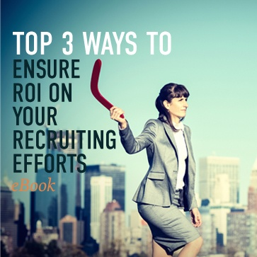 How to Ensure an ROI on your Recruiting Efforts