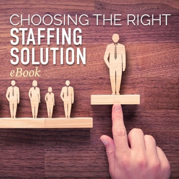 Choosing the right staffing solution