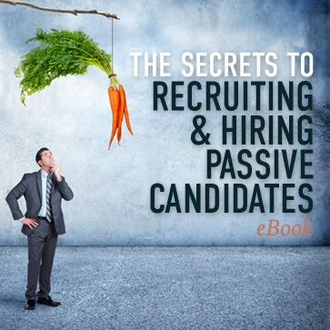 Recruiting and Hiring Passive Candidates