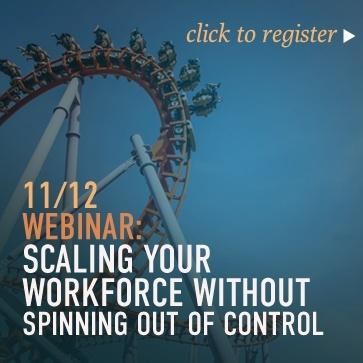Webinar: Scaling Your Workforce Without Spinning Out of Control