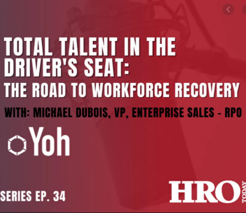 HRO Today Podcast: Total Talent in the Driver's Seat: The Road to Workforce Recovery